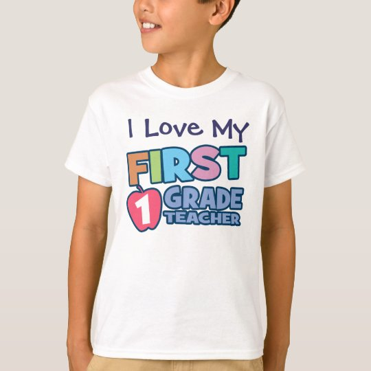 I Love MY First Grade Teacher Kids T-Shir T-Shirt
