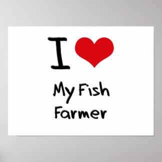 I Love My Fish Farmer Poster