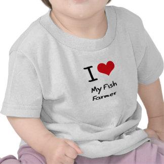 I Love My Fish Farmer Tee Shirt