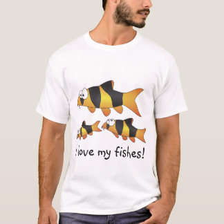 I love my fishes Tshirt - Cool Clown loach family