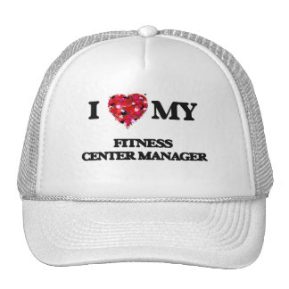 I love my Fitness Center Manager Cap