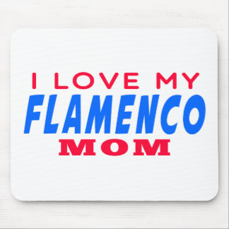 I Love My Flamenco Dance Mom Mousepad