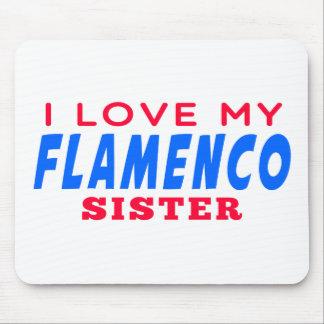 I Love My Flamenco Dance Sister Mousepad