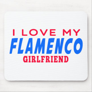 I Love My Flamenco Girlfriend Mousepads