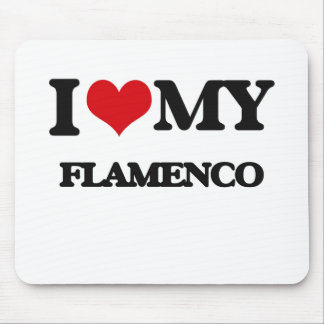 I Love My FLAMENCO Mouse Pads