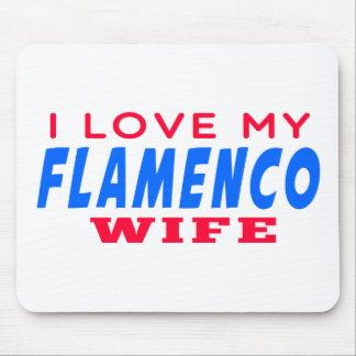 I Love My Flamenco Wife Mousepads