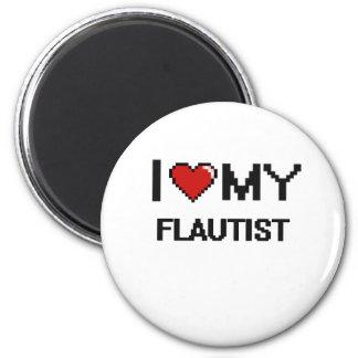 I love my Flautist 2 Inch Round Magnet