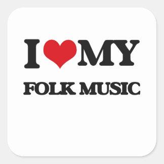 I Love My FOLK MUSIC Square Stickers