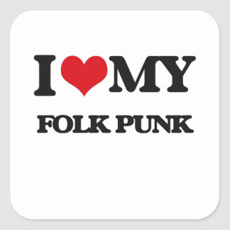 I Love My FOLK PUNK Square Sticker