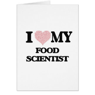 I love my Food Scientist (Heart Made from Words) Greeting Card