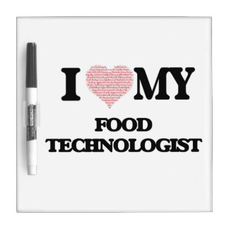 I love my Food Technologist (Heart Made from Words Dry Erase Whiteboards