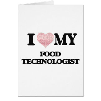 I love my Food Technologist (Heart Made from Words Greeting Card