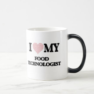 I love my Food Technologist (Heart Made from Words Morphing Mug