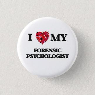 I love my Forensic Psychologist 3 Cm Round Badge