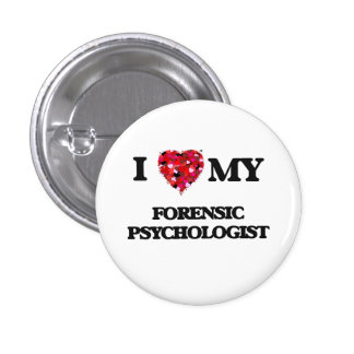 I love my Forensic Psychologist 3 Cm Round Badge
