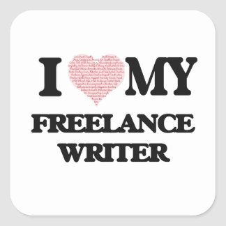 I love my Freelance Writer (Heart Made from Words) Square Sticker