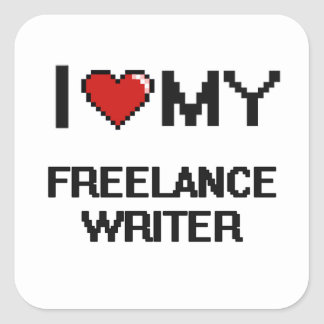 I love my Freelance Writer Square Sticker