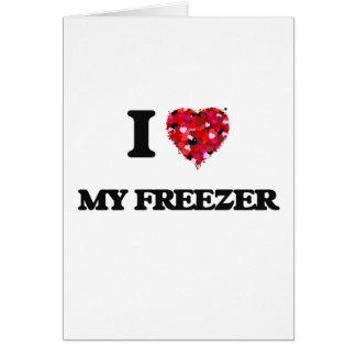 I Love My Freezer Greeting Card