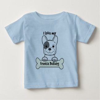 I Love My French Bulldog Baby T-Shirt
