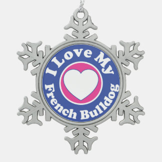 I Love My French Bulldog Dog Puppy Puppies Snowflake Pewter Christmas Ornament