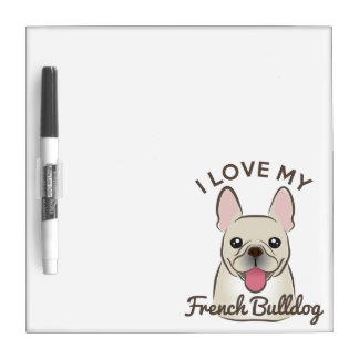 """I Love My French Bulldog"" Dry Erase Board"