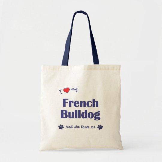I Love My French Bulldog (Female Dog) Tote