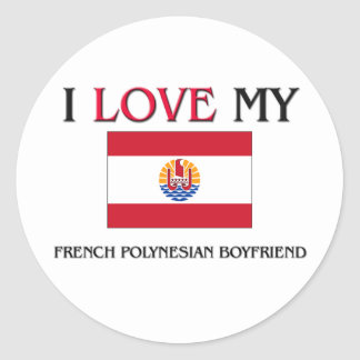 I Love My French Polynesian Boyfriend Sticker