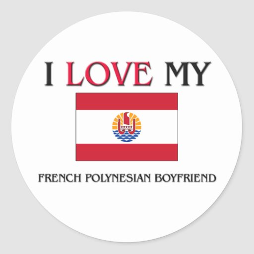I Love My French Polynesian Boyfriend Sticker