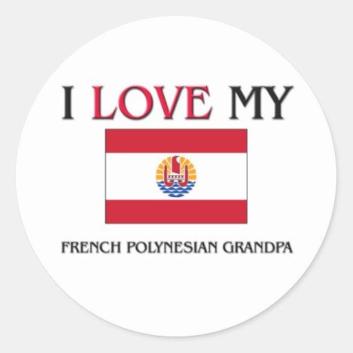 I Love My French Polynesian Grandpa Round Stickers