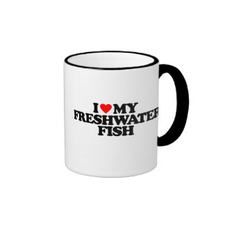 I LOVE MY FRESHWATER FISH COFFEE MUG