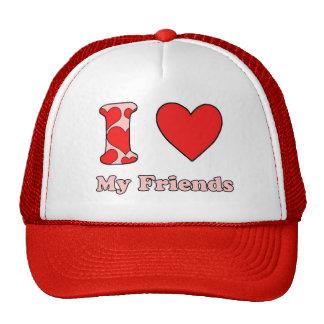 I love My Friends Cap