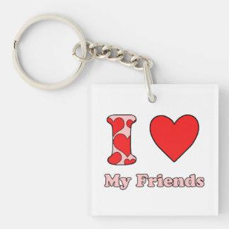 I love My Friends Single-Sided Square Acrylic Key Ring