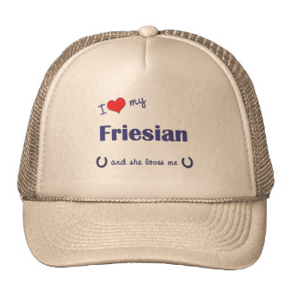 I Love My Friesian Female Horse Trucker Hats