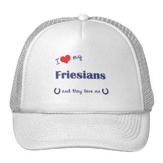 I Love My Friesians Multiple Horses Trucker Hats