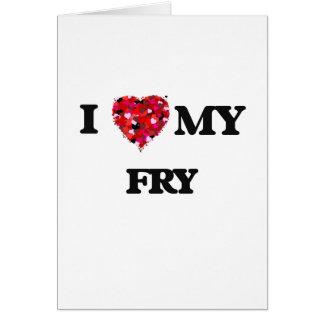 I Love MY Fry Greeting Card