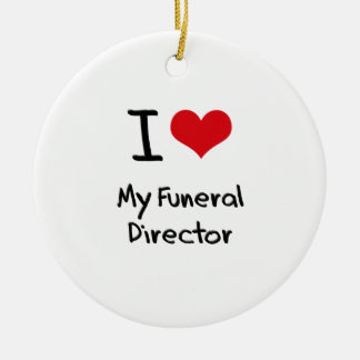 I Love My Funeral Director Round Ceramic Decoration