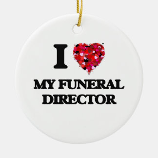 I Love My Funeral Director Round Ceramic Decoration