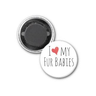 I love my fur babies 3 cm round magnet