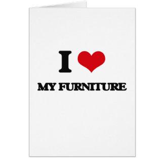 I love My Furniture Greeting Card