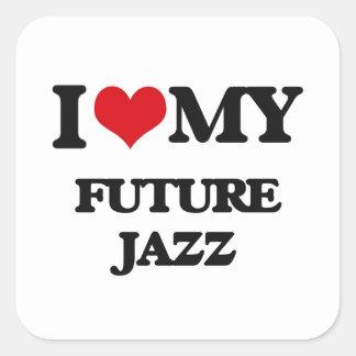 I Love My FUTURE JAZZ Square Sticker