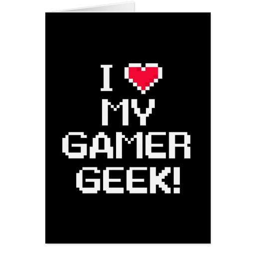 I Love My Gamer Geek Cards