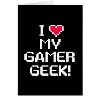I Love My Gamer Geek Greeting Card