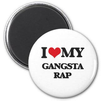 I Love My GANGSTA RAP Fridge Magnets