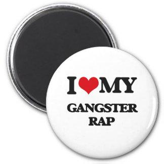 I Love My GANGSTER RAP Magnet