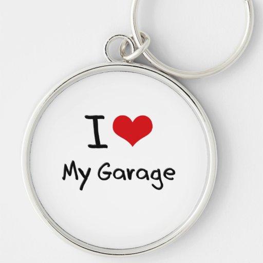 I Love My Garage Key Chain