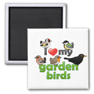I Love My Garden Birds Square Magnet
