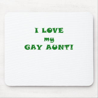 I Love my Gay Aunt Mouse Pad