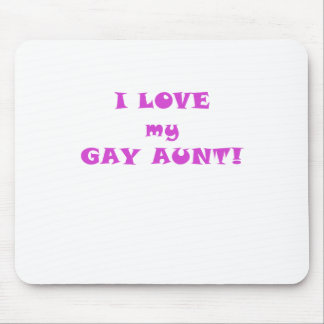 I Love my Gay Aunt Mousepads