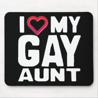 I LOVE MY GAY AUNT - -.png Mousepads