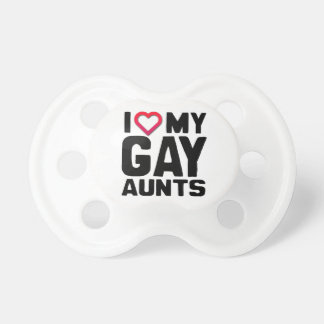 I LOVE MY GAY AUNTS PACIFIERS